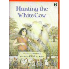 Hunting the White Cow by Tres Seymour