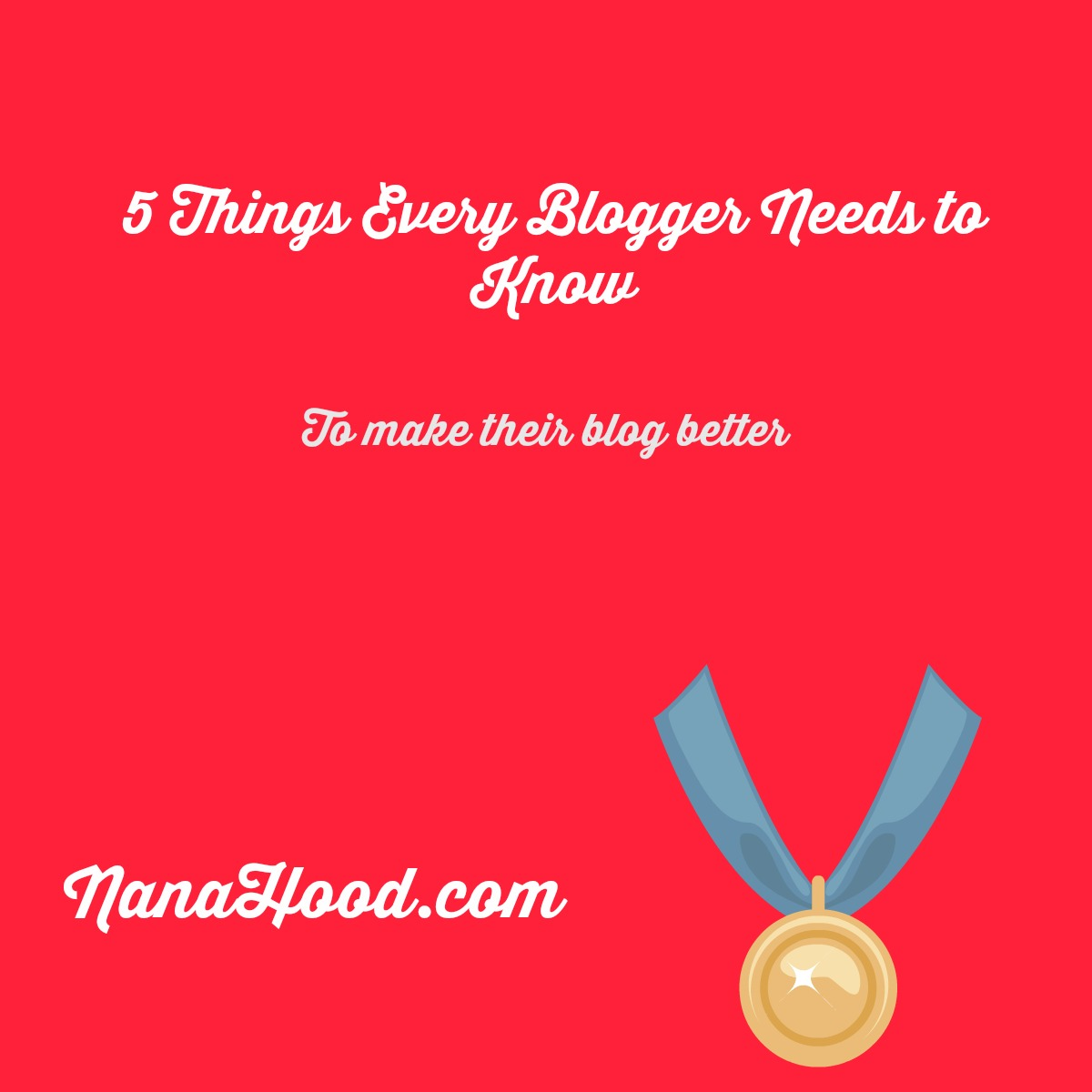 5 things every blogger needs to know